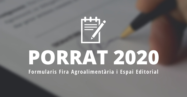 Porrat 2020 – Formularis Fira Agroalimentària i Espai Editorial